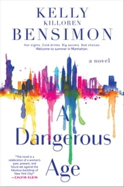 A Dangerous Age ebook by Kelly Killoren Bensimon