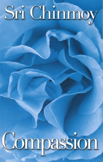 Compassion ebook by Sri Chinmoy