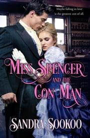 Miss Spencer and the Con Man ebook by Sandra Sookoo