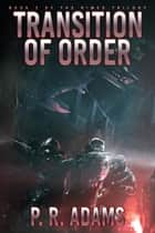 Transition of Order - The Rimes Trilogy, #2 ebook by P R Adams