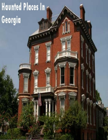 Haunted Places In Georgia ebook by Sean Mosley