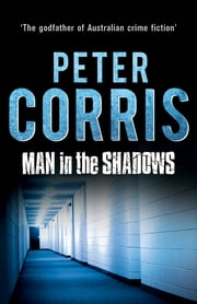 Man in the Shadows - Cliff Hardy 11 ebook by Peter Corris