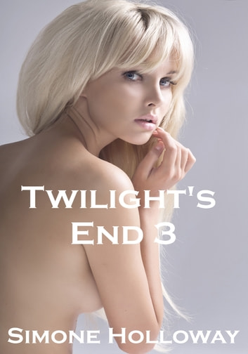 Twilight's End 3 (The Werewolf's Bite) ebook by Simone Holloway