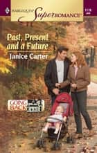 Past, Present and a Future ebook by Janice Carter