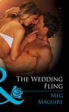 The Wedding Fling (Mills & Boon Blaze) ebook by Meg Maguire
