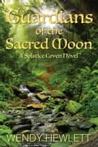 Guardians of the Sacred Moon ebook by