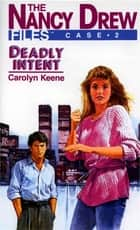 Deadly Intent ebook by Carolyn Keene