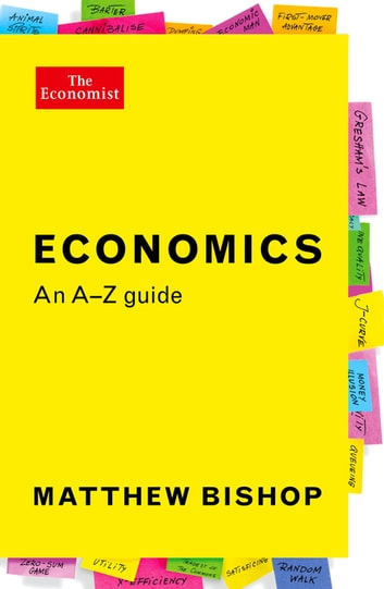 Economics: An A-Z Guide ebook by Matthew Bishop
