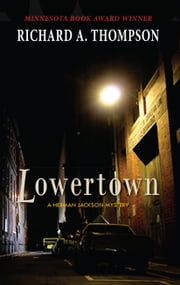 Lowertown ebook by Richard A Thompson