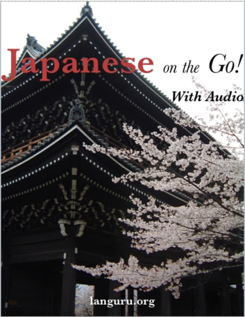 JAPANESE on the GO! - Japanese Phrase Book ebook by June Peterson