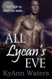 All Lycan's Eve ebook by KyAnn Waters