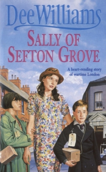 Sally of Sefton Grove - A young woman's search for love and fulfilment eBook by Dee Williams