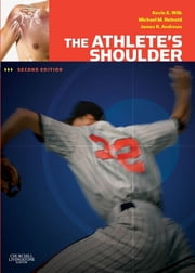 The Athlete's Shoulder ebook by James R. Andrews,Kevin E. Wilk,Michael M. Reinold
