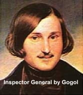 The Inspector General, a comedy in five acts ebook by Gogol,Nikolai