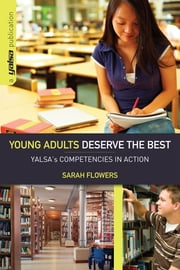 Young Adults Deserve the Best: YALSA's Competencies in Action ebook by Kobo.Web.Store.Products.Fields.ContributorFieldViewModel