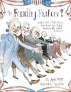 The Founding Fathers! - Those Horse-Ridin', Fiddle-Playin', Book-Readin', Gun-Totin' Gentlemen Who Started America (with audio recording) ebook by Jonah Winter, Barry Blitt