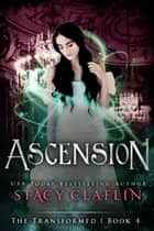 Ascension ebook by Stacy Claflin