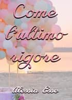 Come l'ultimo rigore ebook by Alessia Esse