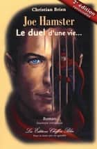 Joe Hamster, Le duel d'une vie 2e édition ebook by Christian Brien