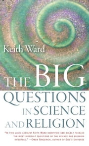 The Big Questions in Science and Religion ebook by Ward, Keith