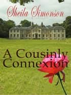 A Cousinly Connection ebook by Sheila Simonson