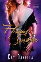 Flame Seeker ebook by Kay Danella