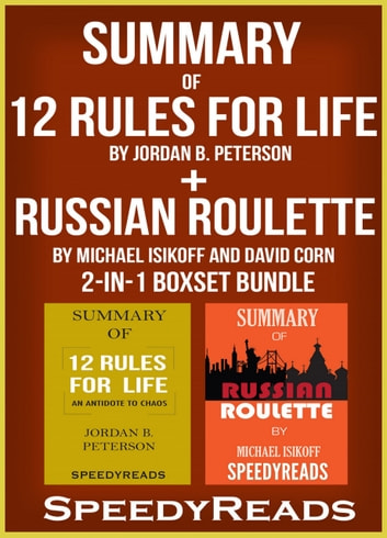 Summary of 12 Rules for Life: An Antidote to Chaos by Jordan B. Peterson + Summary of Russian Roulette by Michael Isikoff and David Corn 2-in-1 Boxset Bundle eBook by Speedy Reads
