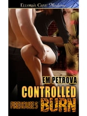 Controlled Burn ebook by Em Petrova
