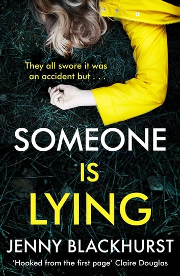 Someone Is Lying - the 'dark and twisty' new psychological thriller from No 1 bestselling author Jenny Blackhurst ebook by Jenny Blackhurst