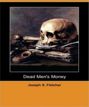 Dead Mens Money ebook by Joseph Fletcher