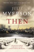 Then ebook by Julie Myerson