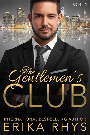 The Gentlemen's Club 1 - A Billionaire Romance ebook by Erika Rhys