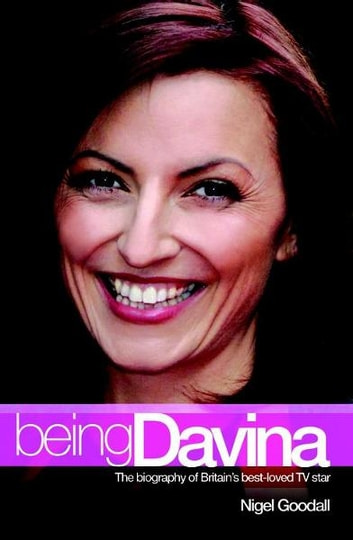 Being Davina - The Biography of Britain's Best-Loved TV Star ebook by Nigel Goodall