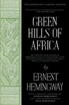 Green Hills of Africa - The Hemingway Library Edition ebook by Ernest Hemingway