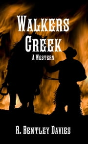 Walkers Creek: A Western ebook by Ross Bentley-Davies