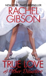 True Love and Other Disasters ebook by Rachel Gibson