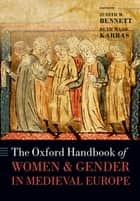 The Oxford Handbook of Women and Gender in Medieval Europe ebook by