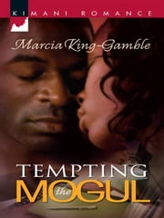 Tempting the Mogul ebook by Marcia King-Gamble
