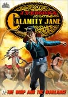Calamity Jane 11: The Whip and the Warlance ebook by