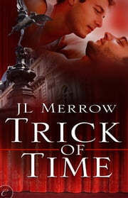 Trick of Time ebook by JL Merrow