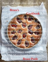 Bruce's Cookbook ebook by Bruce Poole