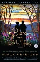 Clara and Mr. Tiffany ebook by Susan Vreeland