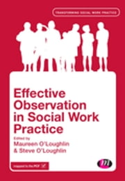 Effective Observation in Social Work Practice ebook by Maureen O'Loughlin,Steve O'Loughlin