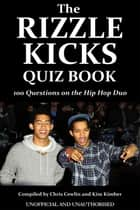 The Rizzle Kicks Quiz Book ebook by Chris Cowlin