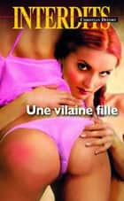 Une vilaine fille ebook by Christian Defort