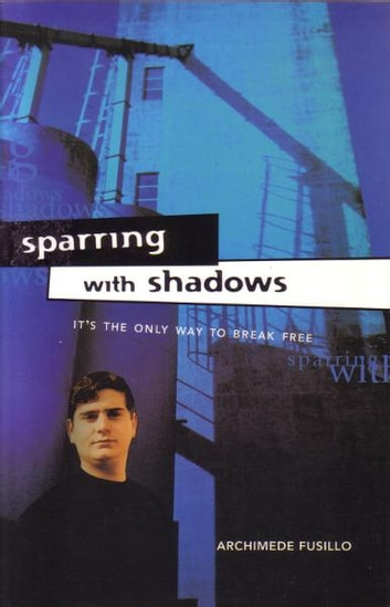 Sparring with Shadows ebook by Archimede Fusillo
