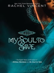 My Soul to Save ebook by Rachel Vincent