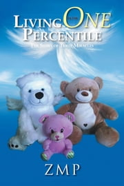 Living in the One Percentile - The Story of Three Miracles ebook by Melissa Pagitt