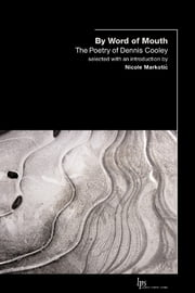 By Word of Mouth - The Poetry of Dennis Cooley ebook by Dennis Cooley