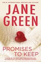 Promises to Keep - A Novel ebook by Jane Green